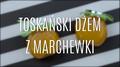 Nietypowy, toskański dżem z marchewki