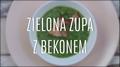 Przepis na zieloną zupę z bekonem