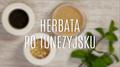 Herbata po tunezyjsku - jak ją zrobić?