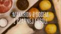 Jak zrobić makaron z pastą z czarnej fasoli?