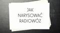 Jak narysować radiowóz?