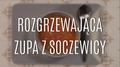 Przepis na rozgrzewającą zupę z soczewicy