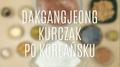 Dakgangjeong - jak zrobić kurczaka po koreańsku?