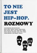 """Książka """"To nie jest hip-hop. Rozmowy"""" wkrótce w sprzedaży"""