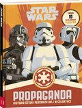 Poznaj sztukę propagandy ze świata Gwiezdnych Wojen