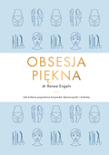 OBSESJA PIĘKNA, Renee Engeln