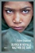 Burka w Nepalu nazywa się sari, Edyta Stępczak