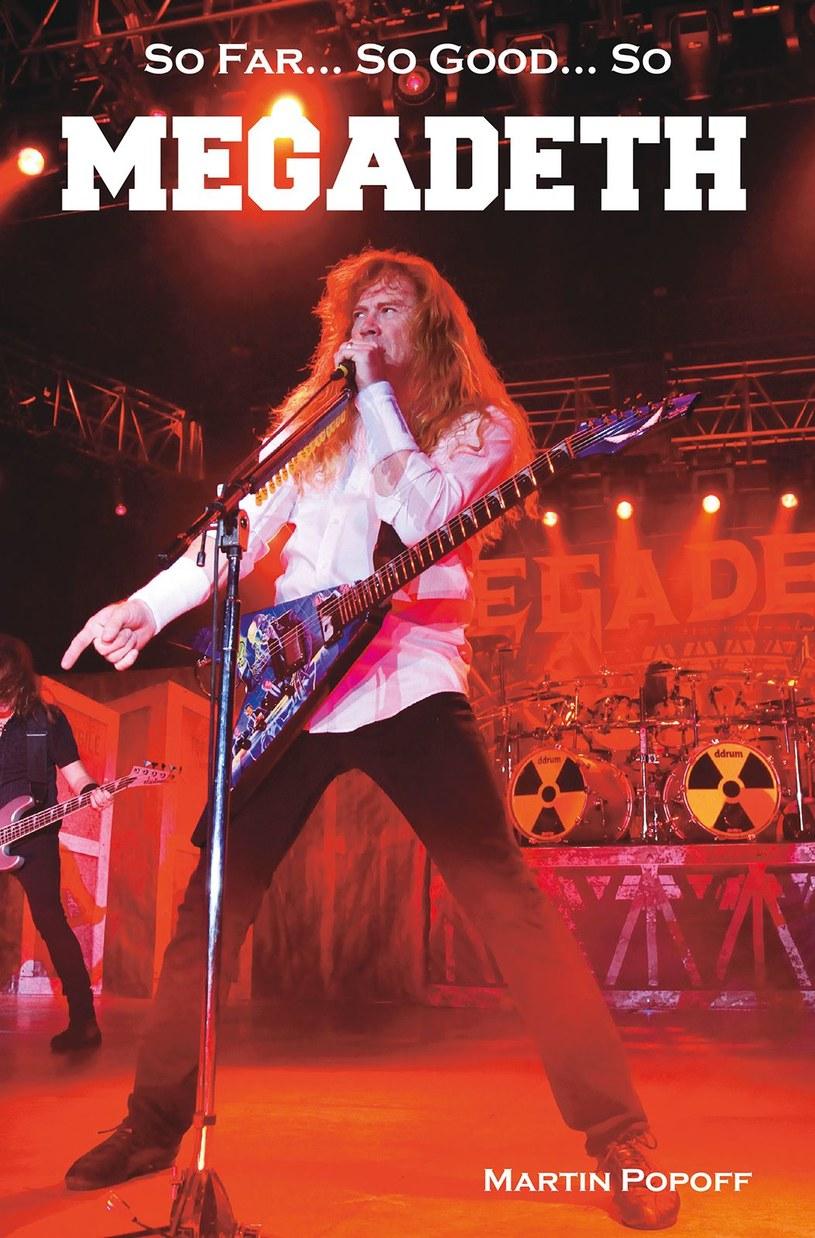 """Już w poniedziałek, 17 września, do polskich księgarń trafi """"So Far... So Good... So Megadeth"""", biografia żywej ledendy thrash metalu."""