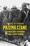 Przemilczane. Seksualna praca przymusowa w czasie II wojny światowej, Joanna Ostrowska