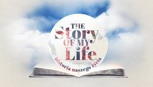 The story of my life. Historia naszego życia