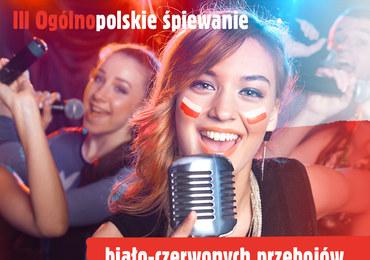 III Ogólnopolskie śpiewanie biało-czerwonych przebojów już za kilka dni!
