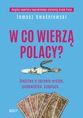 W co wierzą Polacy?, Tomasz Kwaśniewski