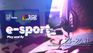Miasto Kalisz oraz SUPER GAME e-sport zapraszają do Kalisz Areny na esportowe emocje