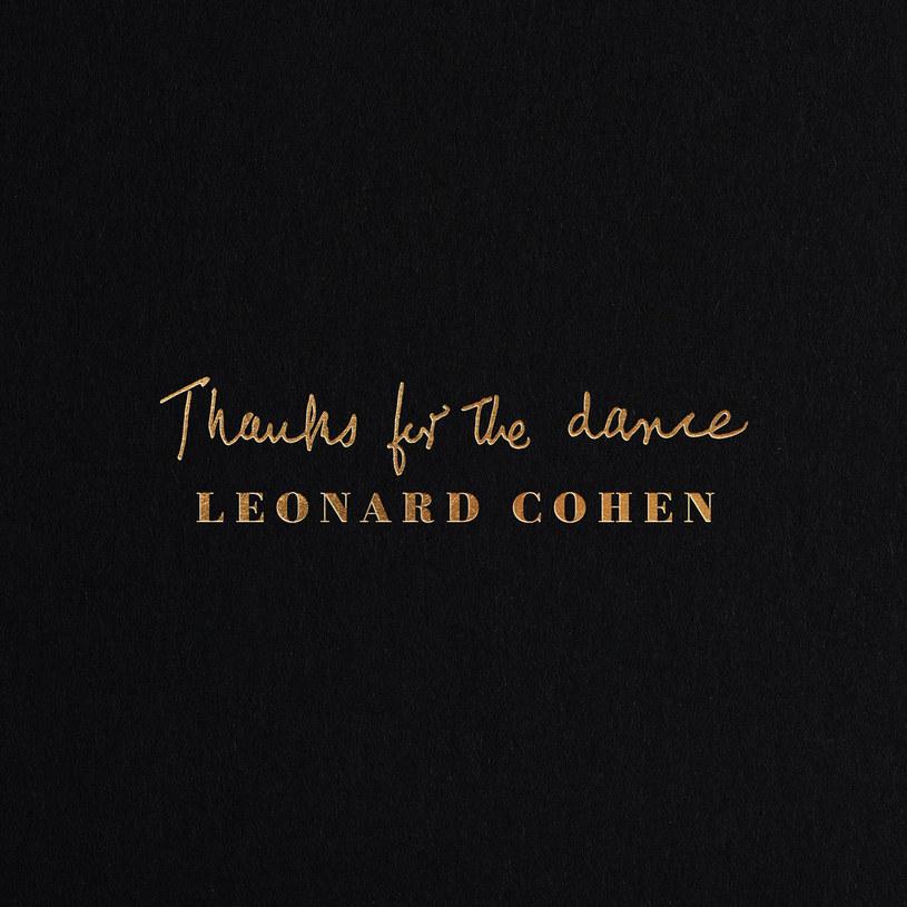 """Jeżeli obawiacie się, że """"Thanks for the Dance"""" to zaledwie odrzuty z ostatnich sesji nagraniowych w życiu Leonarda Cohena, na szczęście będziecie w błędzie. To pożegnanie godne bogatej dyskografii mistrza."""