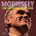 """Morrissey """"I Am Not a Dog on a Chain"""": Czy świat potrzebuje Morrisseya? [RECENZJA]"""