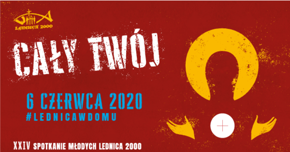 """Tegoroczne hasło Spotkania Młodych LEDNICA 2000, to """"Cały Twój"""". Organizatorzy jednak dodają, że zostaje ono zmodyfikowane o #Lednicawdomu. """"6 czerwca 2020 pragniemy być razem. Jednak w tym roku – z uwagi na sytuację i w poczuciu odpowiedzialności – przenosimy Spotkanie z Pól Lednickich do… Waszych domów"""" – piszą organizatorzy."""