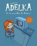 Mordercza Adelka – superbohaterka, jakiej potrzebuje każde dziecko!