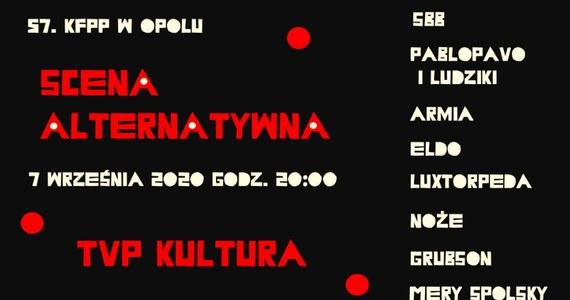 Wykonawcy muzyki alternatywnej i inni czołowi artyści polskiej sceny niezależnej wystąpią 7 września podczas 4. dnia 57. Krajowego Festiwalu Polskiej Piosenki w Opolu na Scenie Alternatywnej TVP Kultura.