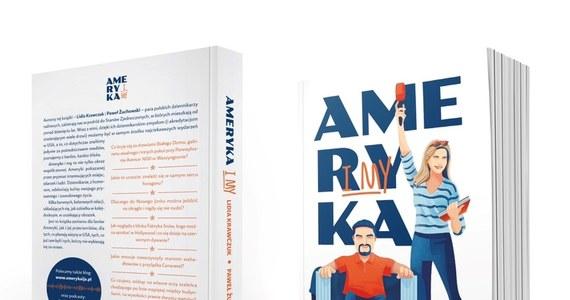 """Dziś rusza przedsprzedaż książki """"Ameryka i my"""" autorstwa Pawła Żuchowskiego korespondenta RMF FM w Waszyngtonie i jego żony Lidii Krawczuk dziennikarski RMF Classic w USA. Premiera książki 16 września."""