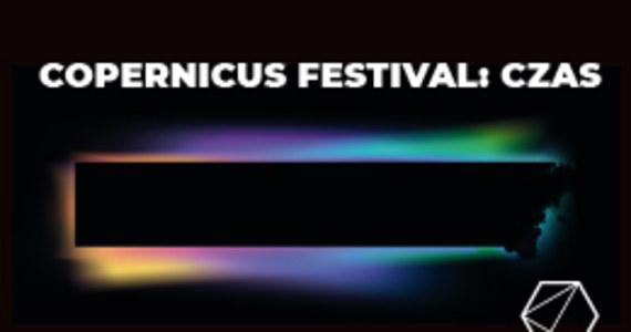 5 października rozpocznie się Copernicus Festival. Jego celem jest popularyzacja nauki i filozofii, wyjaśnianie ich wpływu na życie społeczne oraz pokazywanie różnorodnych relacji między nimi a innymi dziedzinami kultury, w tym literaturą i sztuką. W tym roku spotkania z prelegentami przeniesione zostały do sieci. Hasłem przewodnim edycji jest czas.