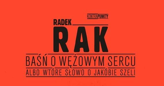 """Znamy laureata Nagrody Literackiej Nike 2020. Jest nim Radek Rak, autor książki """"Baśń o wężowym sercu albo wtóre słowo o Jakóbie Szeli""""."""