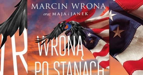 """Od Nowego Jorku po Hawaje. Od Florydy po Kalifornię. Odległość w Stanach Zjednoczonych ma zupełnie inne znaczenie. Marcin Wrona, wieloletni dziennikarz i korespondent w USA, w książce ,,Wroną po Stanach"""", zabiera nas w drugą już podróż po Ameryce. Mamy dla Was kilka egzemplarzy tej książki z autografem Marcina Wrony. Jak je zdobyć? Sprawdźcie."""