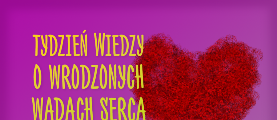 Z okazji Światowego Dnia Świadomości Wad Wrodzonych Serca przypadającego 14 lutego Fundacja Serce Dziecka rozpoczęła ogólnopolską kampanię edukacyjną. Eksperci przypominają, że rocznie w Polsce diagnozowanych jest ok. 3 tys. dzieci z różnymi rodzajami wad serca. Najpilniejszym wyzwaniem pozostaje zapewnienie najmłodszym chorym stałej, wielospecjalistycznej opieki kardiologicznej od okresu wczesnodziecięcego przez cały okres życia dorosłego.