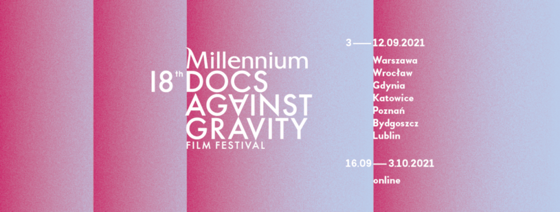 18. festiwal Millennium Docs Against Gravity został przesunięty i odbędzie się w dniach 3-12 września w kinach w Warszawie, Wrocławiu, Gdyni, Poznaniu, Katowicach, Lublinie i Bydgoszczy; natomiast część online potrwa od 16 września do 3 października - poinformowali w środę organizatorzy wydarzenia.
