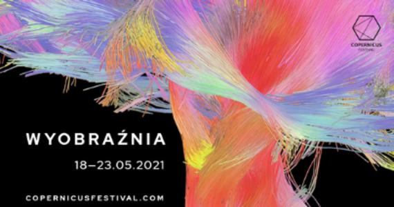 Copernicus Festival 2021 czas zacząć! W tym roku także w wersji online. Organizatorzy zaplanowali mnóstwo spotkań i rozmów z ciekawymi postaciami. To wywiady z naukowcami i artystami o tym, do czego wyobraźnia służy, jak wykorzystujemy ją w naukach empirycznych, jakie przechowuje informacje a także, czy można dzięki niej przewidywać przyszłość. Festiwal trwa od 18 do 23 maja.
