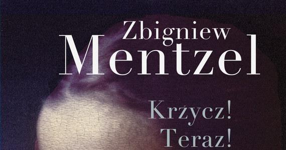 """Zbigniew Mentzel jest bardzo oryginalnym prozaikiem, autorem książek, które niezmiernie trudno określić gatunkowo. """"Wszystkie języki świata"""", """"Spadający nóż"""" oraz - najnowsza książka - """"Krzycz! Teraz!"""" układają się w rodzaj trylogii, chociaż pisarz w rozmowie ze mną odżegnuje się od takiej klasyfikacji. Zgadza się za to, że opisywane zdarzenia są oparte na jego własnych przeżyciach w PRL-u."""