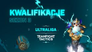 Ultraliga Mistrzostwa Polski w Teamfight Tactics Sezon 3 Arcane: Startują kwalifikacje do rozgrywek