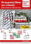 Gazetka promocyjna Black Red White - Przygotuj dom na wiosnę - modne dodatki na balkon lub taras - ważna do 08-05-2018
