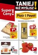 Gazetka promocyjna Piotr i Paweł - Taniej niż myslisz - ważna do 17-04-2018
