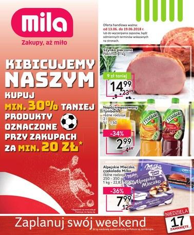 Gazetka promocyjna MILA, ważna od 13.06.2018 do 19.06.2018.