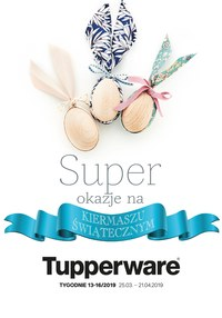 Gazetka promocyjna Tupperware - Super okazje na kiermaszu świątecznym! - ważna do 21-04-2019