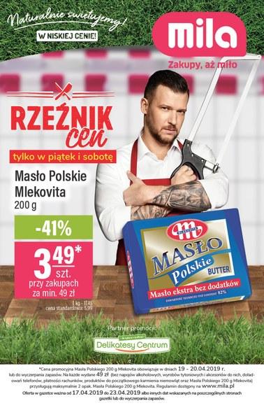 Gazetka promocyjna MILA, ważna od 17.04.2019 do 23.04.2019.