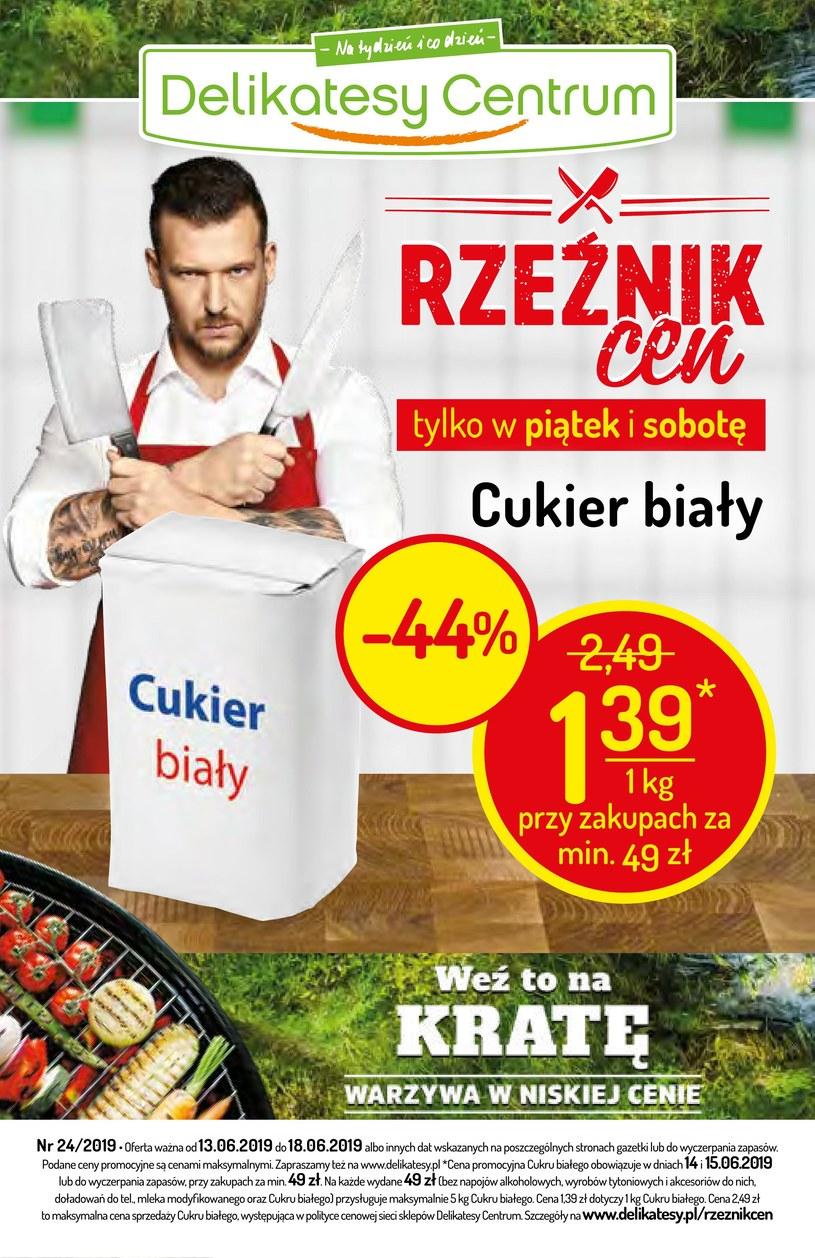 Gazetka promocyjna Delikatesy Centrum - ważna od 13. 06. 2019 do 18. 06. 2019
