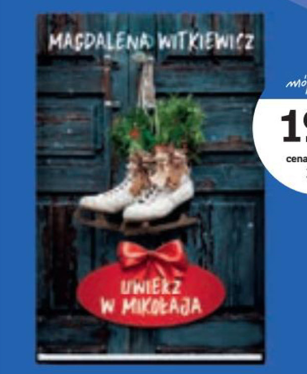 Uwierz w Mikołaja Magdalena Witkiewicz niska cena