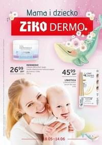 Gazetka promocyjna Ziko Dermo  - Dla mamy i dziecka w Ziko Dermo - ważna do 14-06-2020