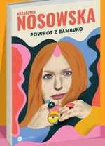 Powrót do Bambuka Katarzyna Nosowska