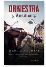 Orkiestra z Auschwitz Marcin Lwowski
