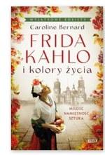 Frida Kahlo i kolory życia Caroline Bernard