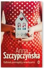 Gdzieś pomiędzy wierszami Anna Szczypczyńska