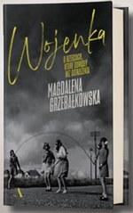 Wojenka. O dzieciach, które dorosły bez ostrzeżenia Magdalena Grzebałkowska