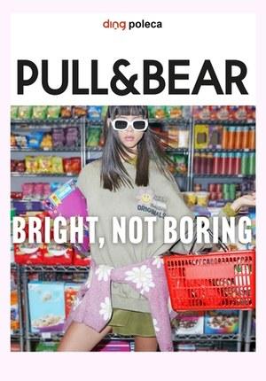 Gazetka promocyjna Pull&Bear - Nie nudź się z Pull&Bear!