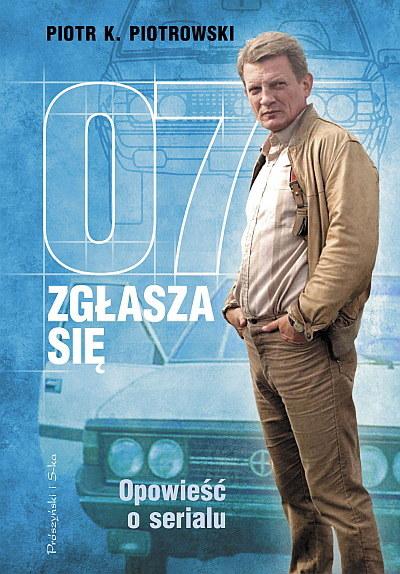 """""""07 zgłasza się. Opowieść o serialu"""" /materiały prasowe"""