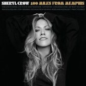 Sheryl Crow: -100 Miles From Memphis