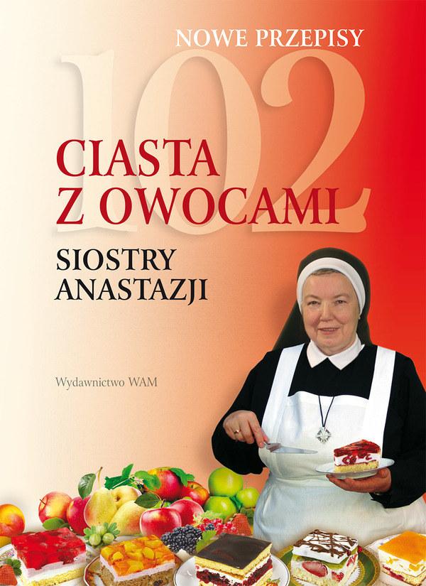 """""""102 ciasta z owocami Siostry Anastazji"""" /materiały prasowe"""