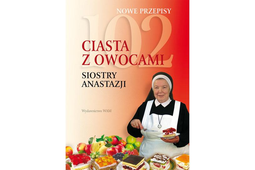 102 ciasta z owocami Siostry Anastazji /Wydawnictwo WAM