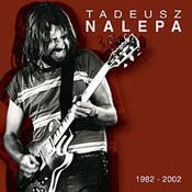 Tadeusz Nalepa: -1982-2002